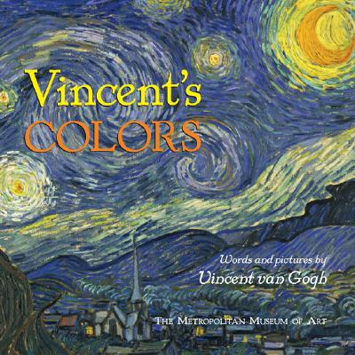 Vincent's Colors By Gogh, Vincent Van/ Lach, William/ Metropolitan Museum of Art (New York, N. Y.)