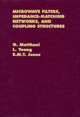 Microwave Filters, Impedance-Matching Networks, and Coupling Structures By Matthaei, George L.