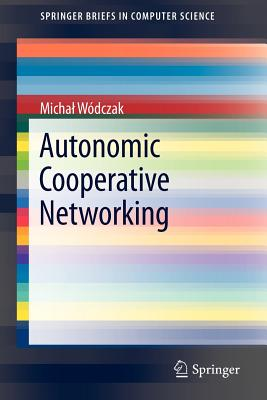 Autonomic Cooperative Networking By Wodczak, Michal